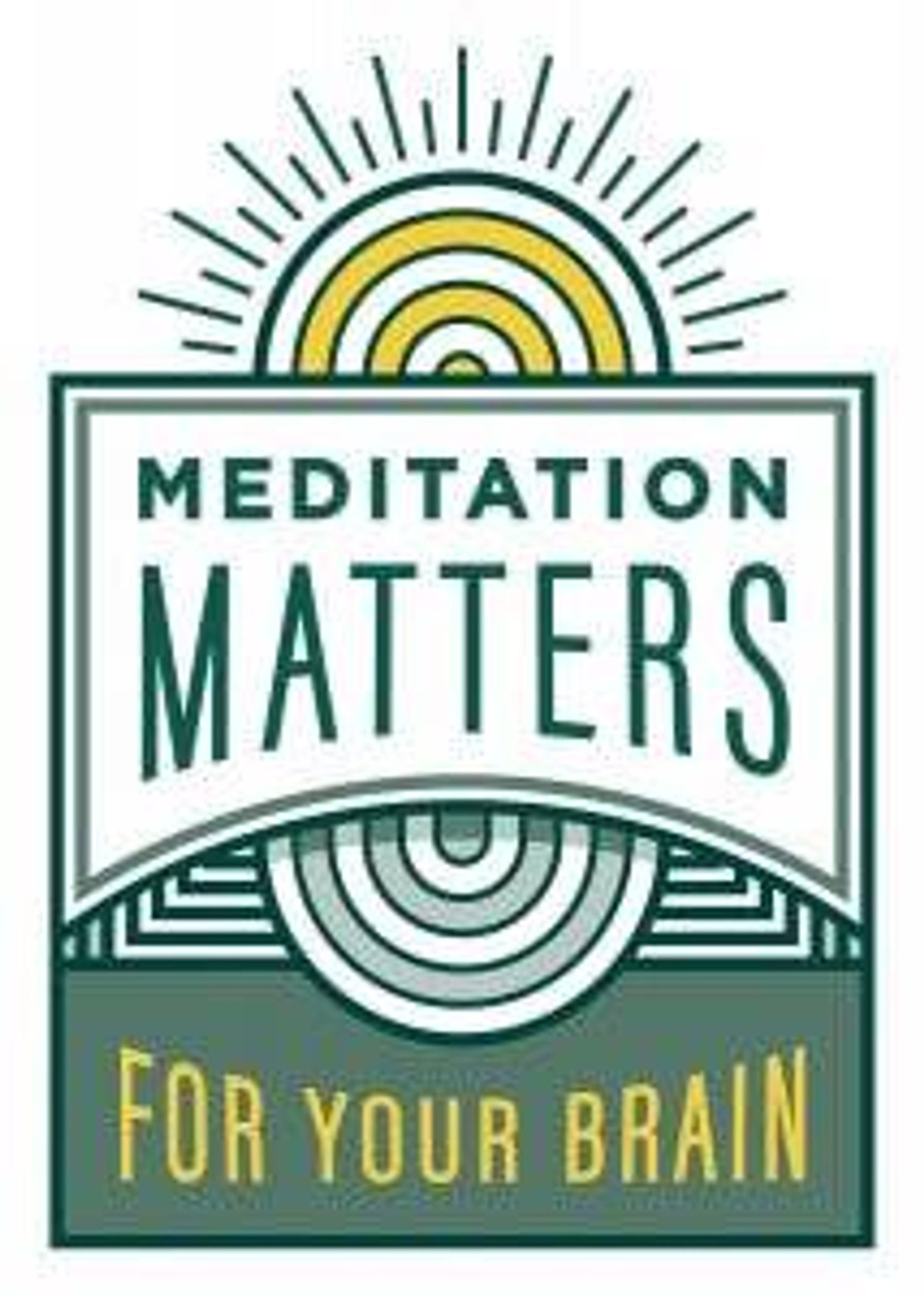 Meditation Matters – For Your Brain