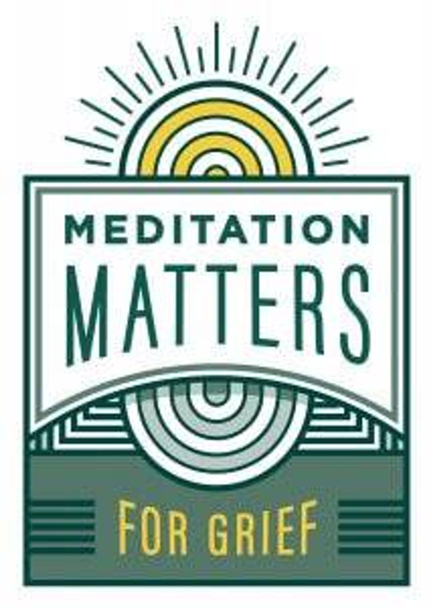 Meditation Matters – For Grief