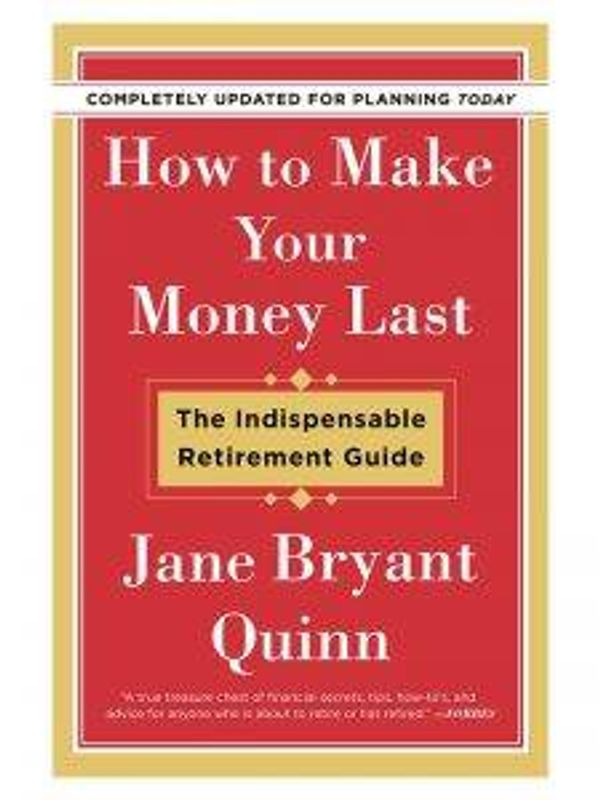 Bookcover for 'How to Make Your Money Last' by Jane Bryant Quinn
