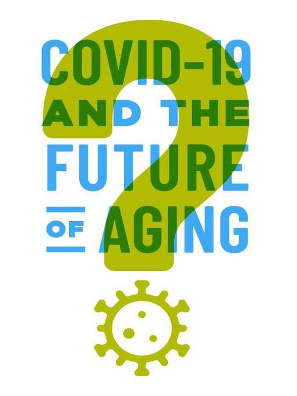 COVID-19 and the Future of Aging, connecting and technology