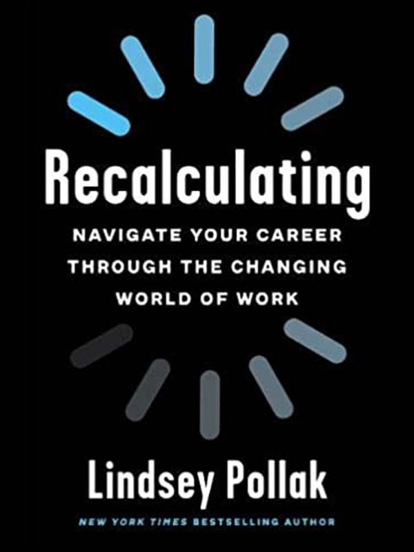 Book cover of Recalculating by Lindsey Pollak, career, Next Avenue