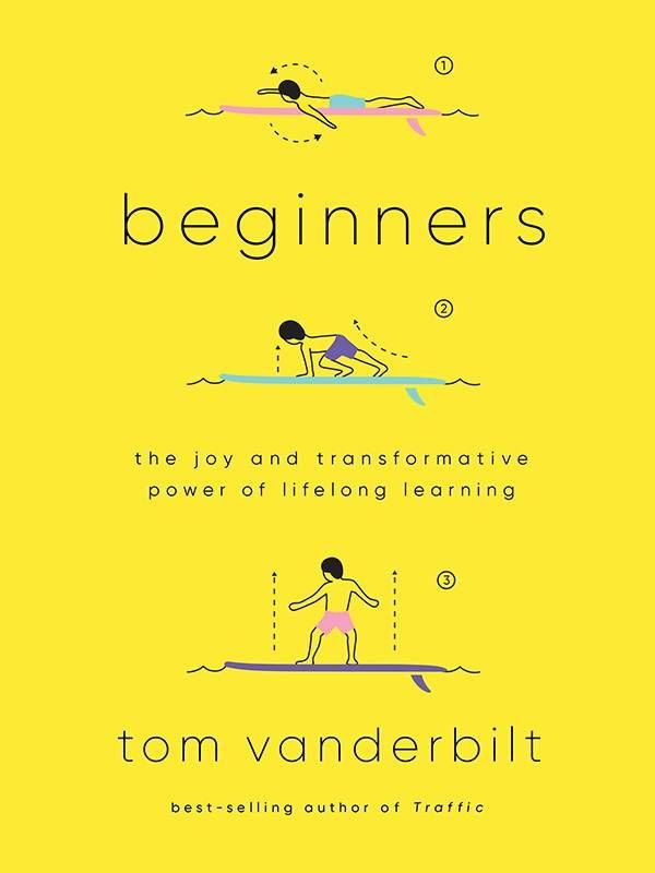 "Book Cover of ""Beginners"" by Tom Vanderbilt, lifelong learning, Next Avenue"