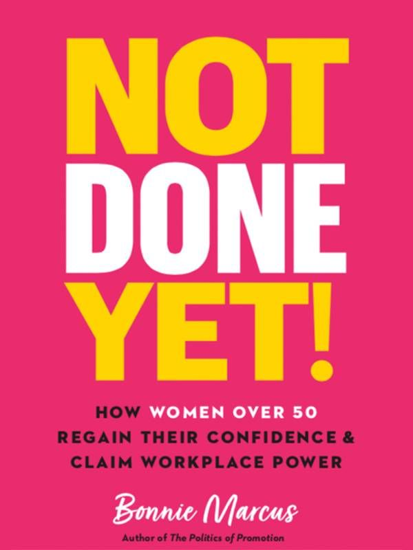 Book cover of Not Done Yet, women over 50, career, Next Avenue