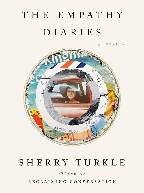 Book cover of 'The Empathy Diaries' by Sherry Turkle. Book, memoir, Next Avenue