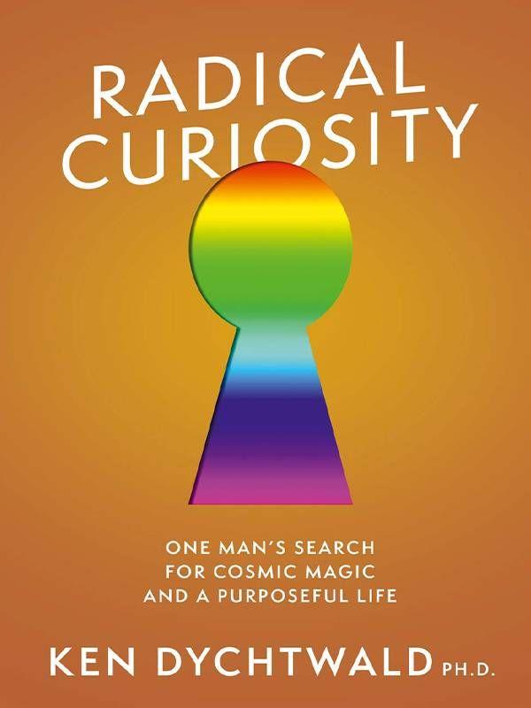 Book cover of Radical Curiosity, dad, father, memoir, Next Avenue