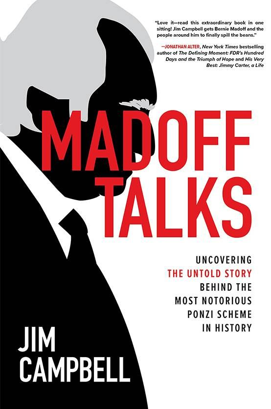 """Book cover of """"Madoff Talks"""" by Jim Campbell. Bernie Madoff, small investors, Next Avenue"""