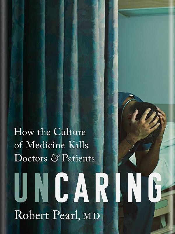 Book cover, 'Uncaring'. Ask the doctor, health, Next Avenue