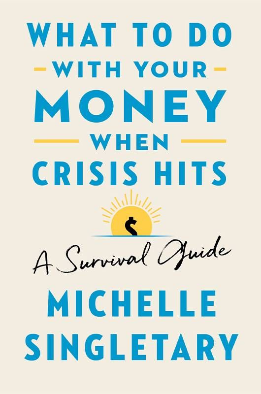 """Book cover of """"What To Do With Your Money When Crisis Hits"""" by Michelle Singletary. Personal finance, money, Next Avenue"""
