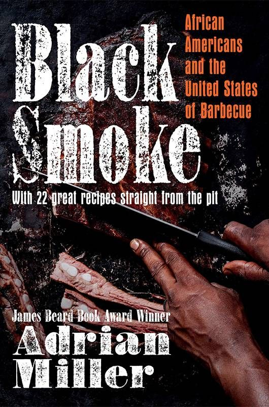 """Book cover of """"Black Smoke"""" by Adrian Miller. Barbecue, BBQ, African American Black cooks, Next Avenue"""