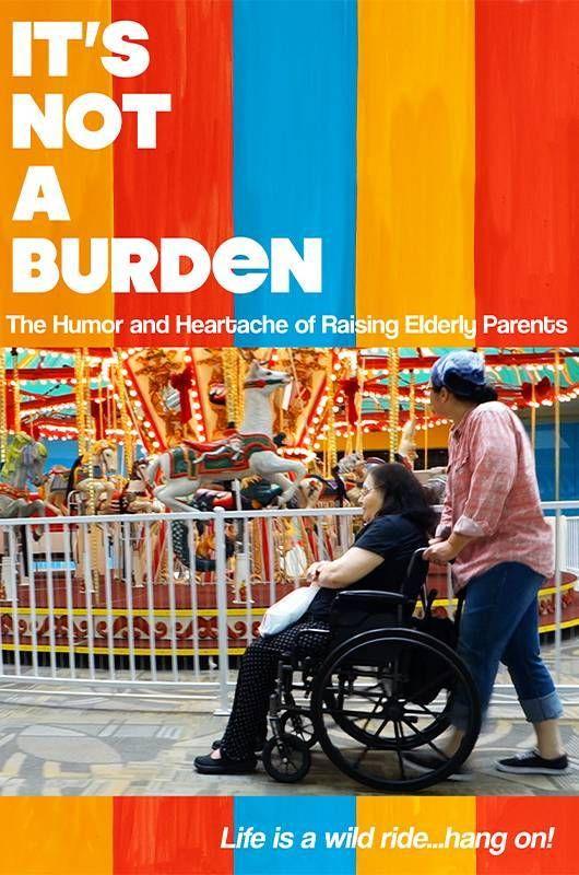 "Film poster of ""It's Not A Burden"". Caregiver, Next Avenue, It's not a burden, caregiving"