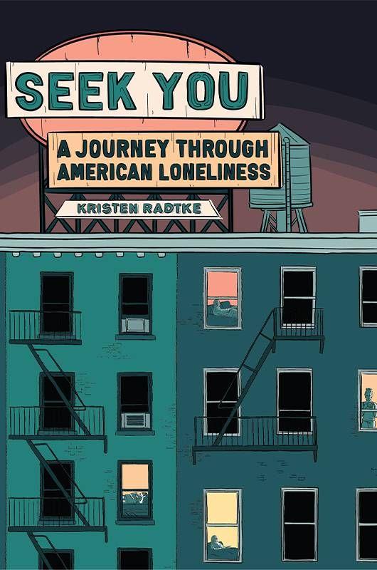 Book cover of Seek You by Kristen Radtke. Loneliness, Next Avenue