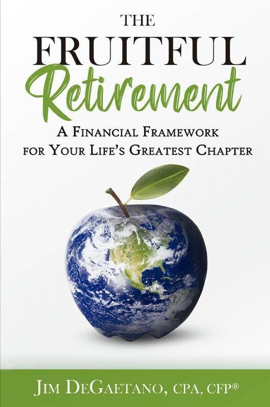 "Book cover of ""The Fruitful Retirement"" by Jim DeGaetano. Next Avenue, Retirement"