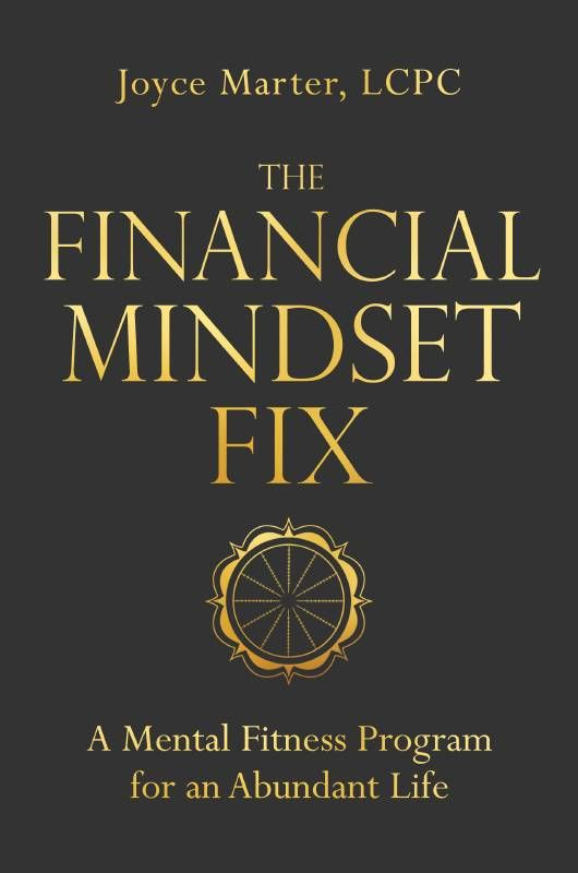 """Book cover of """"The Financial Mindset Fix"""" by Joyce Marter. Mental health, financial health, Next Avenue"""