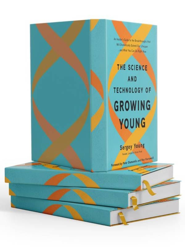 """Book cover of, """"The Science and Technology of Growing Young"""" by Sergey Young,. Next Avenue, longevity, live longer"""