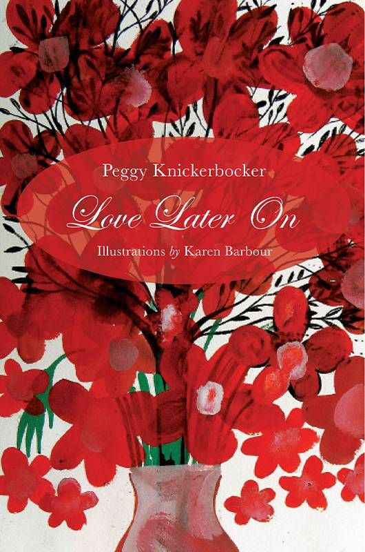 """Book cover of """"Love later On"""" by Peggy Knickerbocker, Next Avenue"""