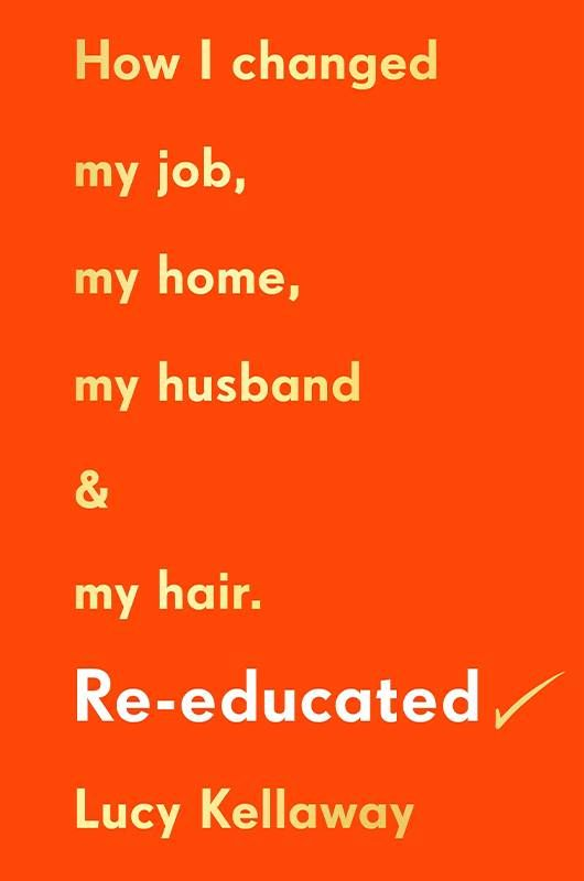 Book cover of, 'Re-educated' by Lucy Kellaway. Next Avenue, nonprofit jobs work, corporate