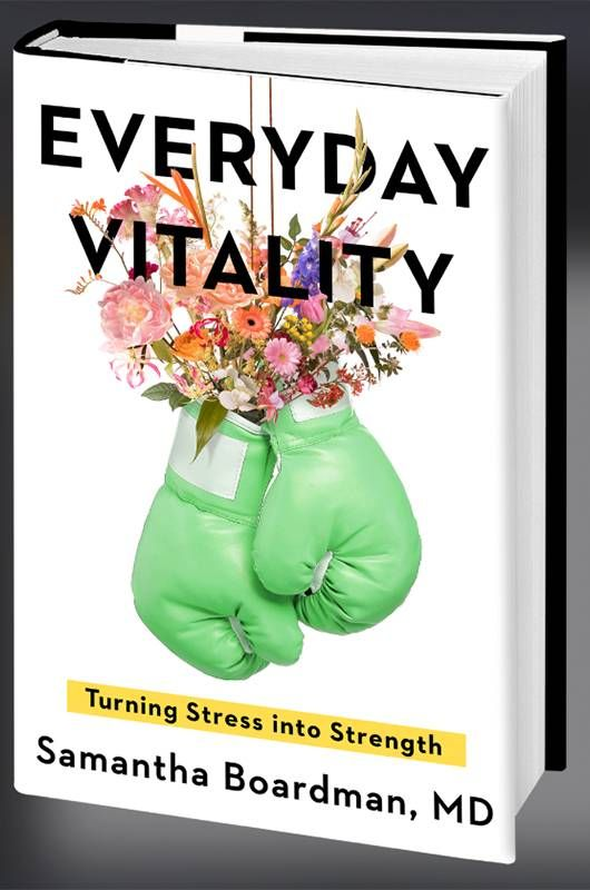 """Book cover of """"Everyday Vitality"""" by Dr. Samantha Boardman. Next Avenue, change, stress"""