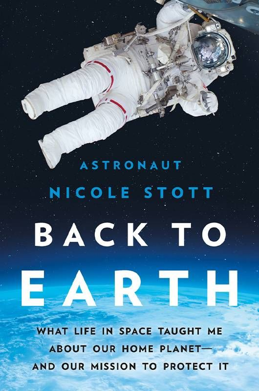 """Book cover of """"Back to Earth"""" by Nicole Stott. Next Avenue, Astronaut, space"""