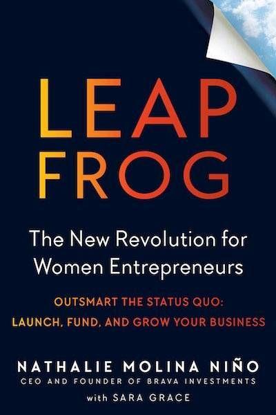 Book cover for Leapfrog: The New Revolution for Women Entrepreneurs by Nathalie Molina Niño. Women Entrepreneurs pbs rewire