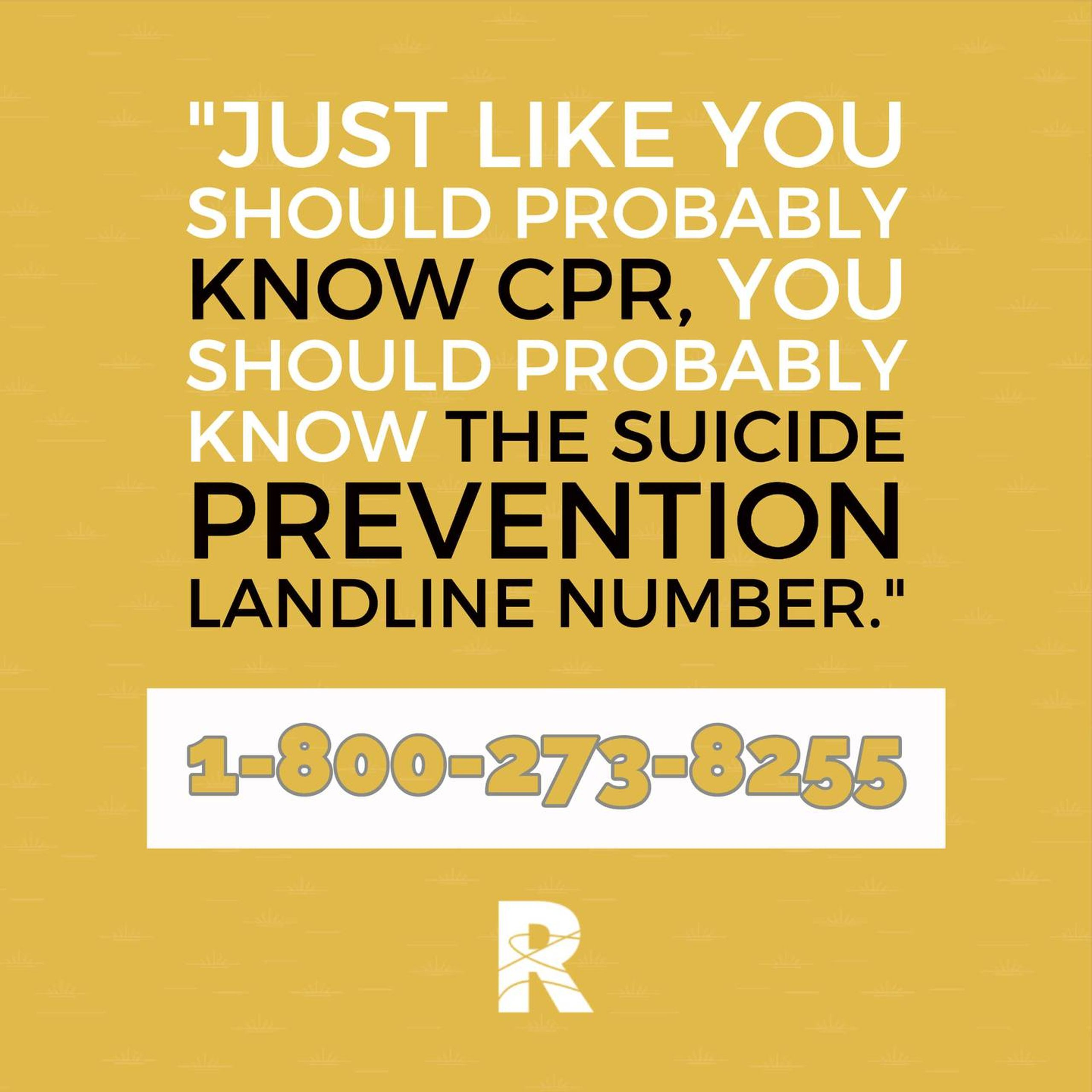 "Image with text that says, ""Just like you should probably know CPR, you should probably know the suicide prevention landline number."" Rewire PBS Living Suicide"