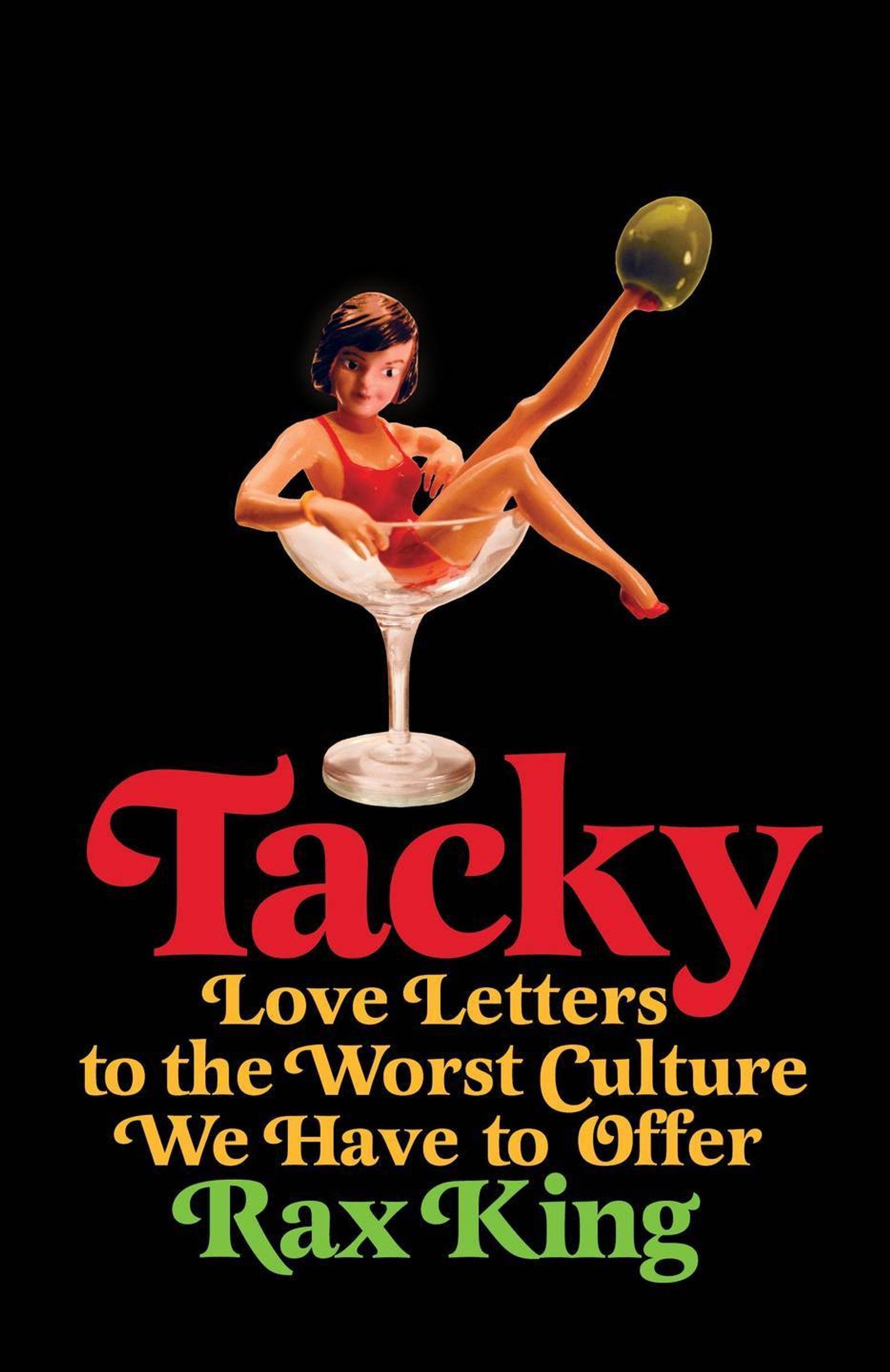 tacky by Rax King.